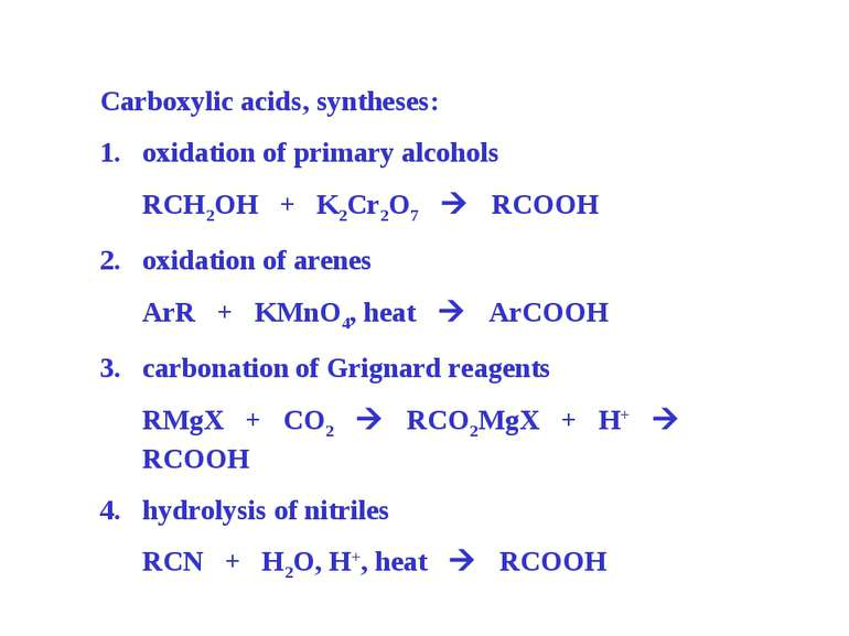 Carboxylic acids, syntheses: oxidation of primary alcohols RCH2OH + K2Cr2O7 R...