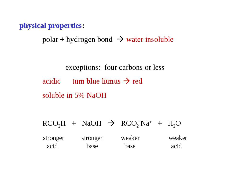 physical properties: polar + hydrogen bond water insoluble exceptions: four c...