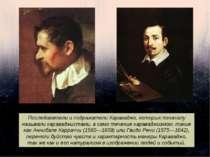 Последователи и подражатели Караваджо, которых поначалу называли караваджиста...