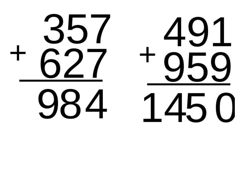 357 491 + 627 4 8 9 + 959 0 5 14