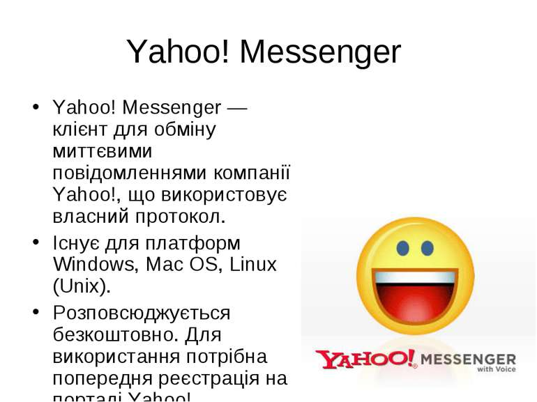 Yahoo! Messenger Yahoo! Messenger — клієнт для обміну миттєвими повідомленням...