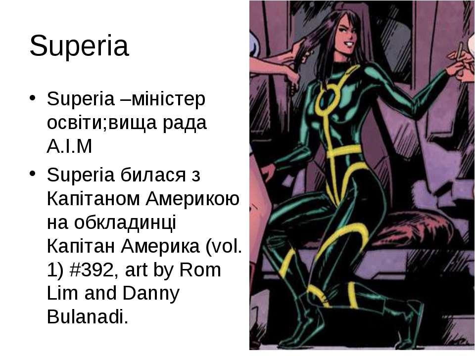Superia Superia –міністер освіти;вища рада A.I.M Superia билася з Капітаном А...