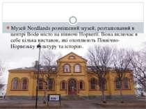 Музей Nordlands розміщений музей, розташований в центрі Bodø місто на півночі...