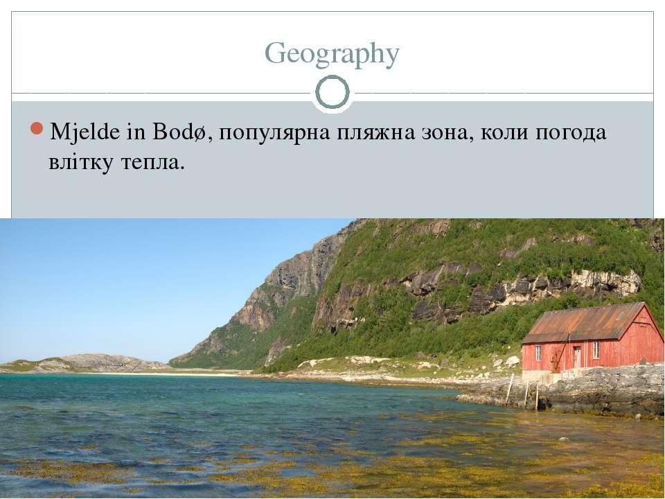 Geography Mjelde in Bodø, популярна пляжна зона, коли погода влітку тепла.