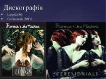 Lungs(2009) Ceremonials (2011) Дискографія