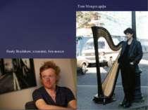 Tom Monger,арфа Rusty Bradshaw, клавішні, бек-вокал