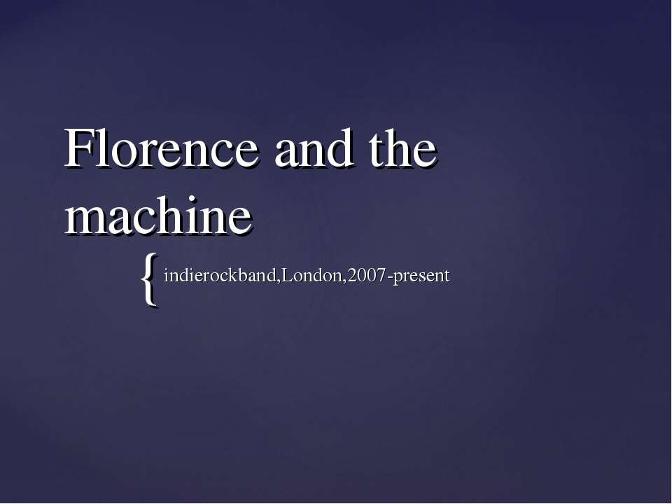 Florence and the machine indierockband,London,2007-present {