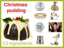 13 ingredients Christmas pudding Let's talk about some of Christmas symbols. ...