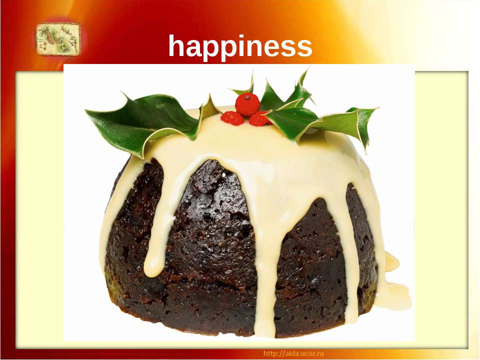 happiness If you want to be happy, eat Christmas pudding on Christmas Day.