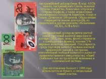 Австрали йский до ллар (знак: $; код: AUD) — валюта Австралийского Союза, вкл...