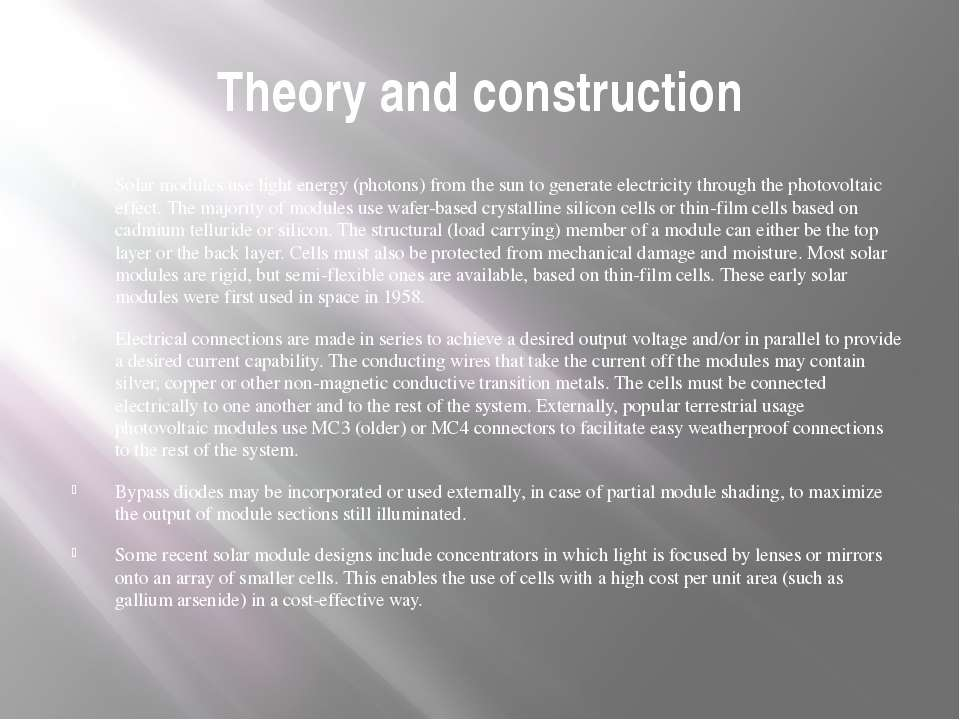 Theory and construction Solar modules use light energy (photons) from the sun...