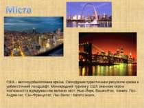 США - високоурбанізіована країна. Своєрідним туристичним ресурсом країни є ур...