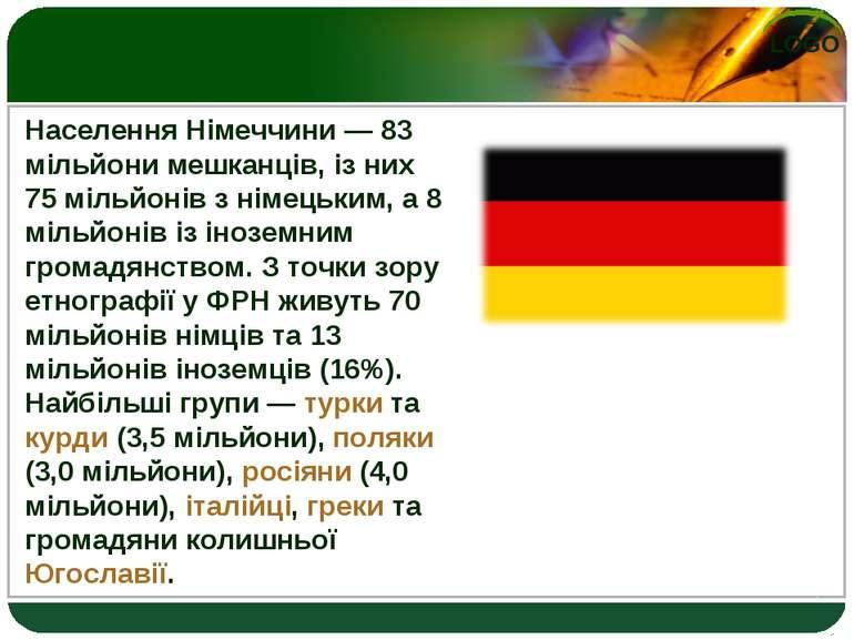 Населення Німеччини— 83 мільйони мешканців, із них 75 мільйонів з німецьким,...