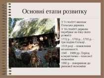 Основні етапи розвитку У 9 столітті виникає Польська держава. У 16 столітті д...