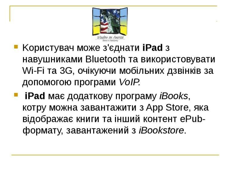 Kористувач може з'єднати iPad з навушниками Bluetooth та використовувати Wi-F...