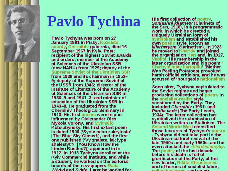 Pavlo Tychina Pavlo Tychyna was born on 27 January 1891 in Pisky, Kozelets co...