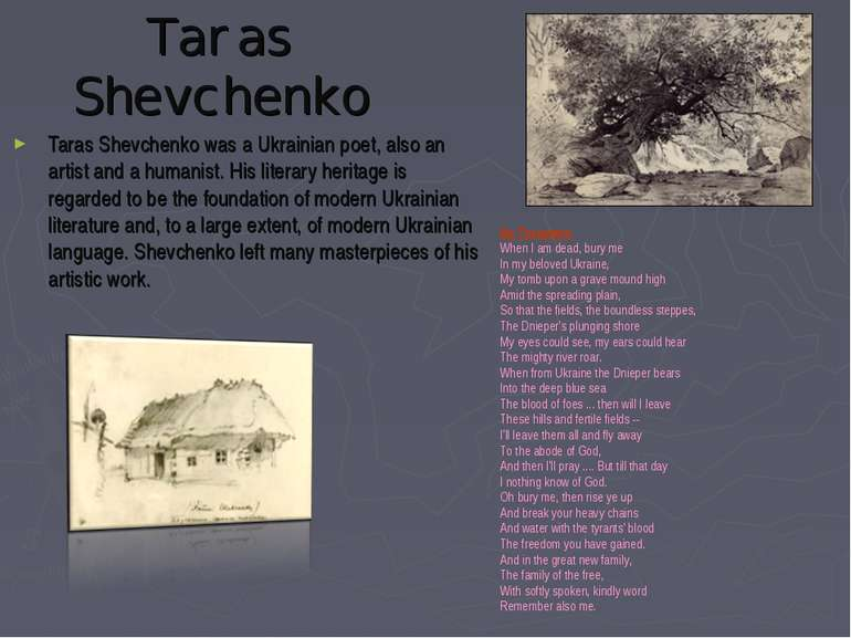 Taras Shevchenko Taras Shevchenko was a Ukrainian poet, also an artist and a ...