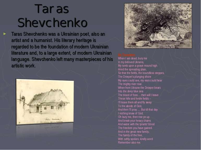 Taras Shevchenko Taras Shevchenko was a Ukrainian poet, also an artist and a ...