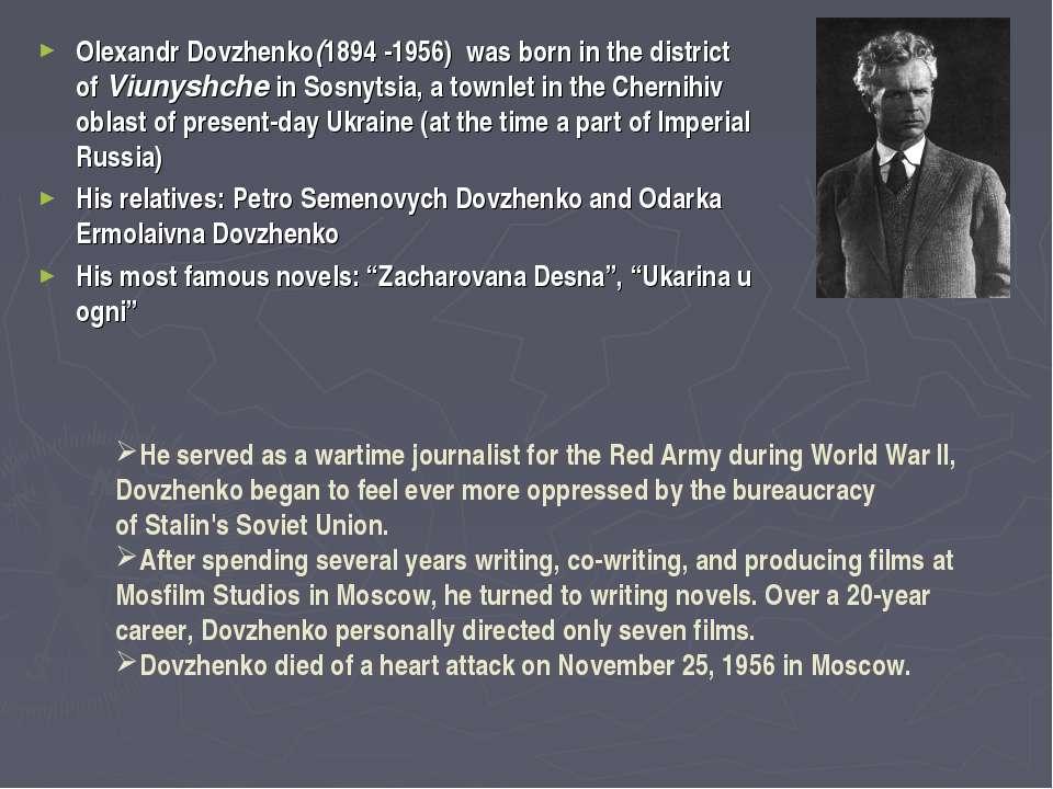 Olexandr Dovzhenko(1894 -1956) was born in the district ofViunyshchein Sosn...