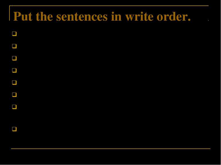 Put the sentences in write order. Jane Eyre was attacked by the children. Low...