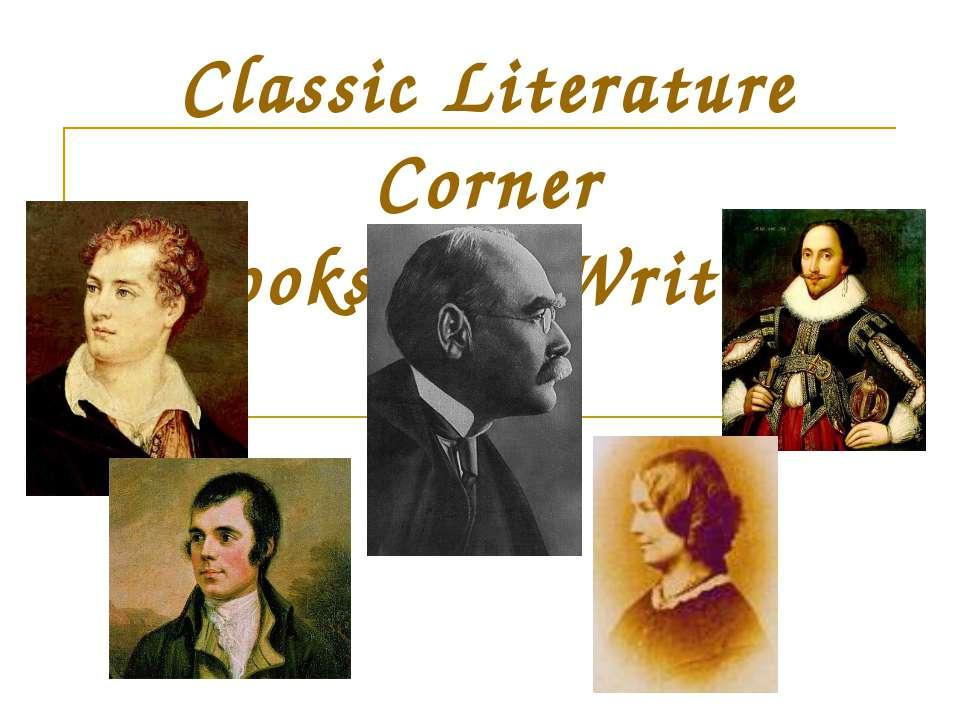 "Classic Literature Corner "" Books and Writers"""