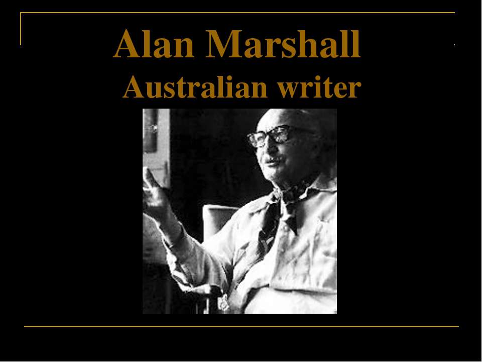 Alan Marshall Australian writer