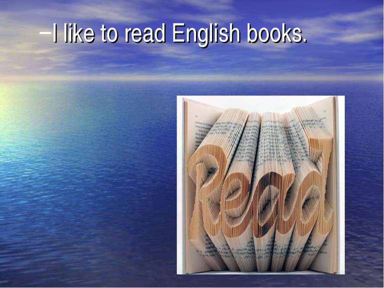 I like to read English books.