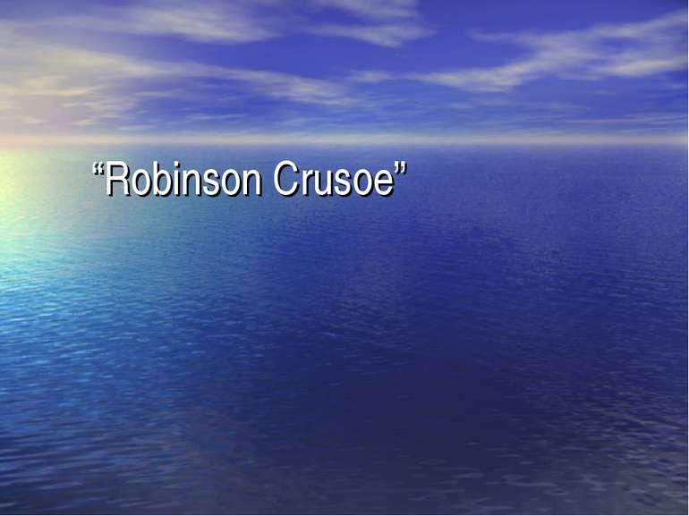 """Robinson Crusoe"""