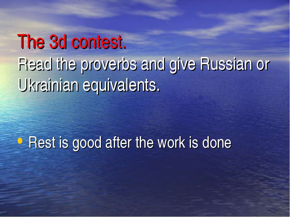 The 3d contest. Read the proverbs and give Russian or Ukrainian equivalents. ...