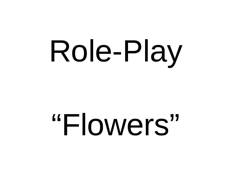 """Role-Play """"Flowers"""""""