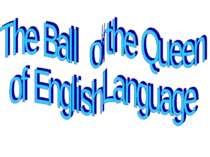 The Ball of the Queen of English Language