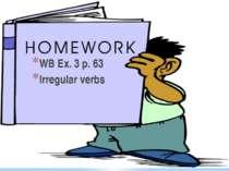 WB Ex. 3 p. 63 Irregular verbs