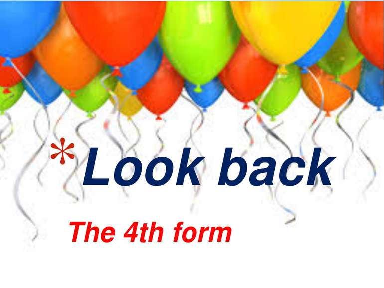 The 4th form Look back