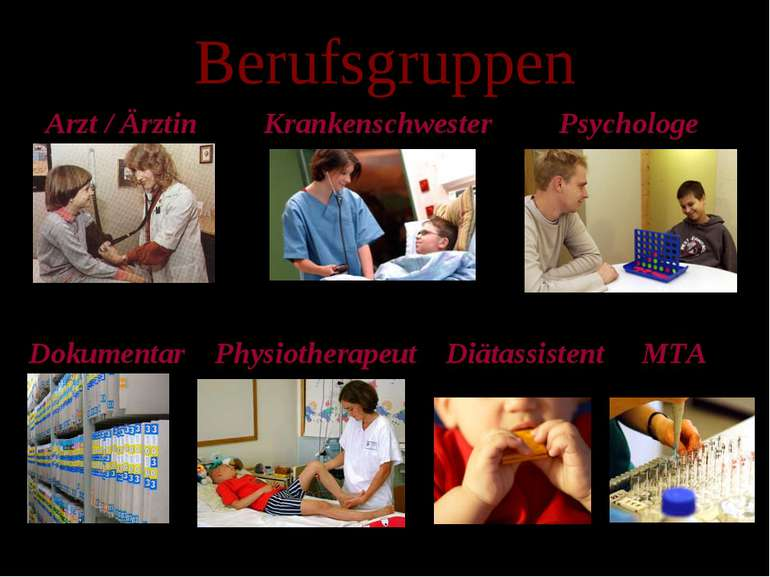 Berufsgruppen Arzt / Ärztin Krankenschwester Psychologe Dokumentar Physiother...