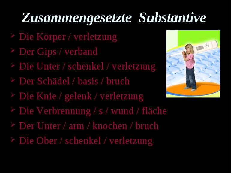 Zusammengesetzte Substantive Die Körper / verletzung Der Gips / verband Die U...