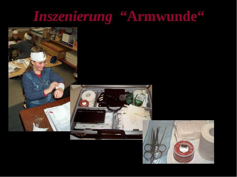 """Inszenierung """"Armwunde"""""""