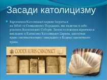 Віровчення Католицької церкви базується наБібліїтаСвященном...