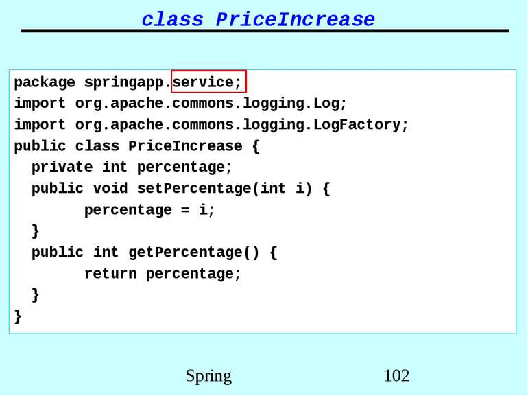 class PriceIncrease package springapp.service; import org.apache.commons.logg...