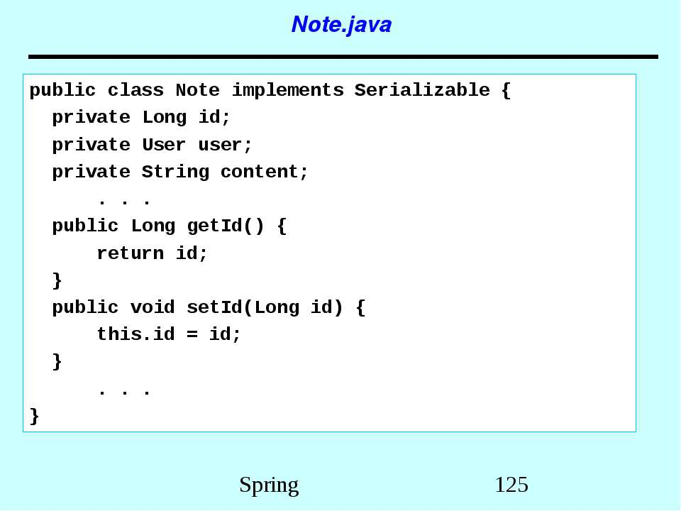Note.java public class Note implements Serializable { private Long id; privat...