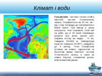 Клімат і води Гольфстрім - система теплих течій в північній частині Атлантичн...