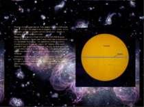 Розміри Сонця дуже великі. Так, радіус Сонця в 109разів, а маса – в 330000 ...