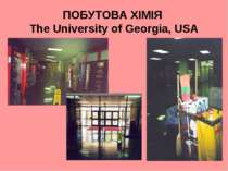 ПОБУТОВА ХІМІЯ The University of Georgia, USA