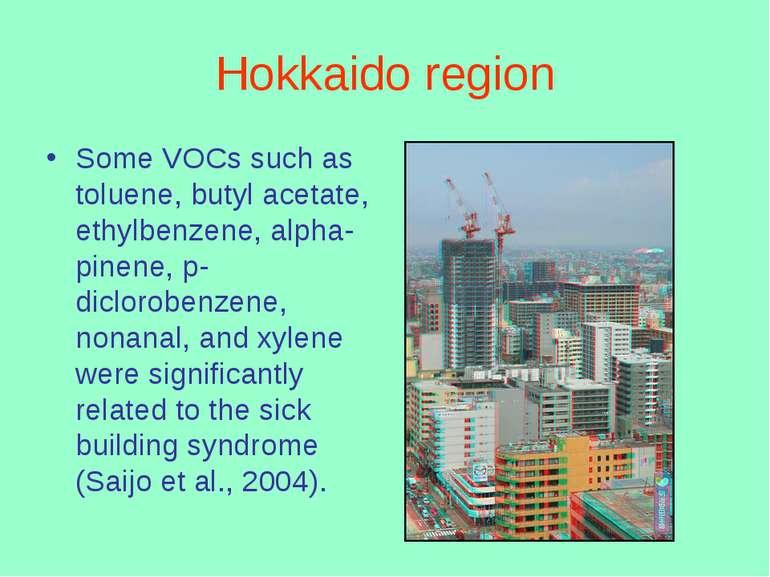 Hokkaido region Some VOCs such as toluene, butyl acetate, ethylbenzene, alpha...