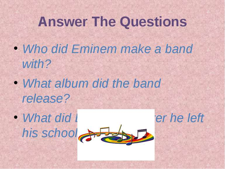 Answer The Questions Who did Eminem make a band with? What album did the band...