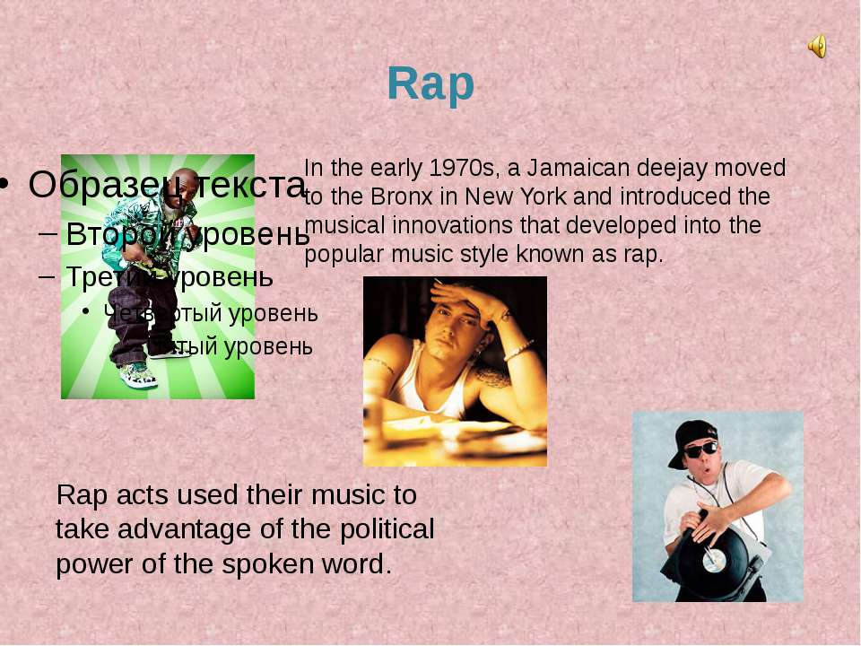 Rap In the early 1970s, a Jamaican deejay moved to the Bronx in New York and ...