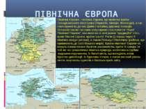 ПІВНІЧНА ЄВРОПА Північна Європа - частина Європи, що включає країни Скандінав...