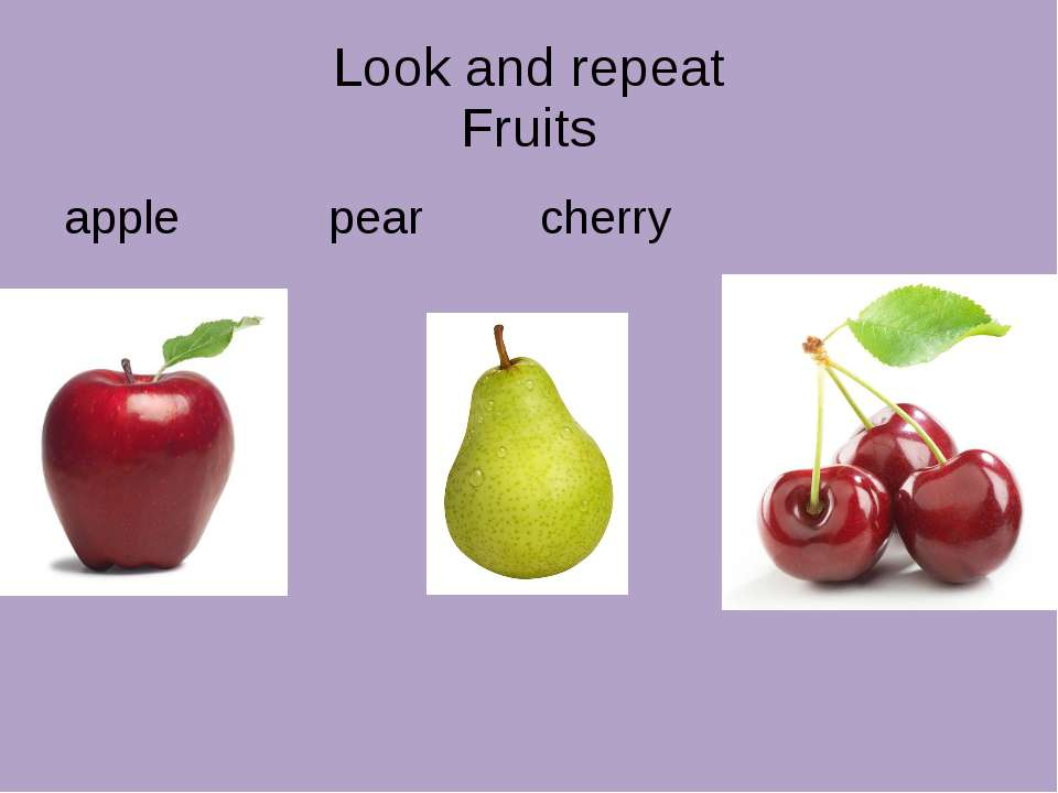 Look and repeat Fruits apple pear cherry