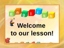 E n g l s i h http://aida.ucoz.ru Welcome to our lesson!