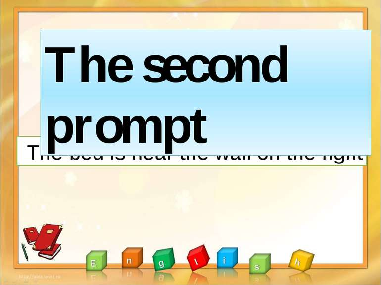 The bed is near the wall on the right The second prompt