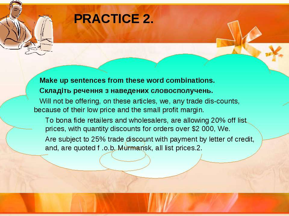 PRACTICE 2. Make up sentences from these word combinations. Складіть речення ...